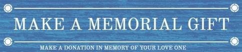 MAKE A MEMORIAL GIFT
